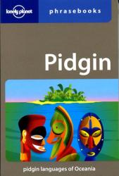 Pidgin Lonely Planet phrasebook 9781740592116  Lonely Planet Phrasebooks  Taalgidsen en Woordenboeken Pacifische Oceaan (Pacific)