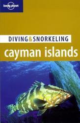 The Cayman Islands 9781740598972  Lonely Planet Diving and Snorkeling  Duik sportgidsen Overig Caribisch gebied
