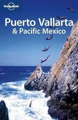 Lonely Planet Puerto Vallarta + Pacific Mexico 9781741048063  Lonely Planet Travel Guides  Reisgidsen Mexico behalve Yucatan