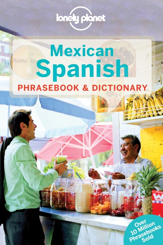 Mexican Spanish Lonely Planet phrasebook 9781743214480  Lonely Planet Phrasebooks  Taalgidsen en Woordenboeken Mexico (en de Maya-regio)