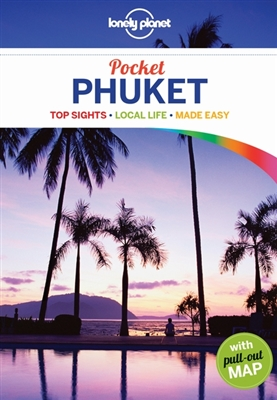 Phuket Lonely Planet Pocket Guide 9781743217580  Lonely Planet Lonely Planet Pocket Guides  Reisgidsen Thailand