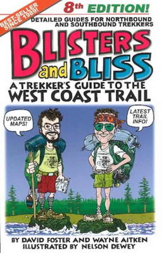 Blisters and Bliss: the West Coast Trail (Vancouver Island) 9781772031317 David Foster and Wayne Aitken B&B Publishing   Meerdaagse wandelroutes, Wandelgidsen West-Canada, Rockies
