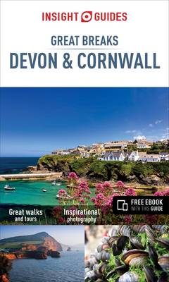 Insight Guide Devon and Cornwall | Great Breaks 9781780053622  APA Insight Great Breaks  Reisgidsen Cornwall, Devon, Somerset, Dorset