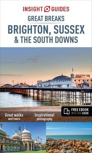 Brighton, Sussex and the South Downs 9781780055213  APA Insight Great Breaks  Reisgidsen Kent, Sussex, Isle of Wight