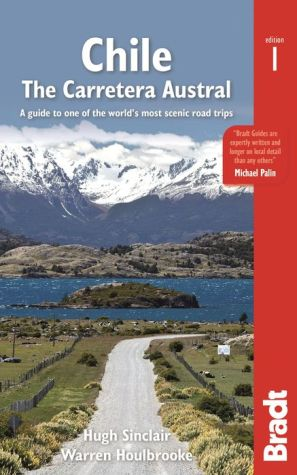 The Bradt Guide to Chile |The Carretera Austral | reisgids 9781784770037  Bradt   Reisgidsen Chili