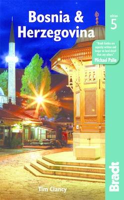 The Bradt Guide to Bosnia + Herzegovina | reisgids 9781784770181  Bradt   Reisgidsen Servië, Bosnië-Hercegovina, Macedonië, Kosovo, Montenegro
