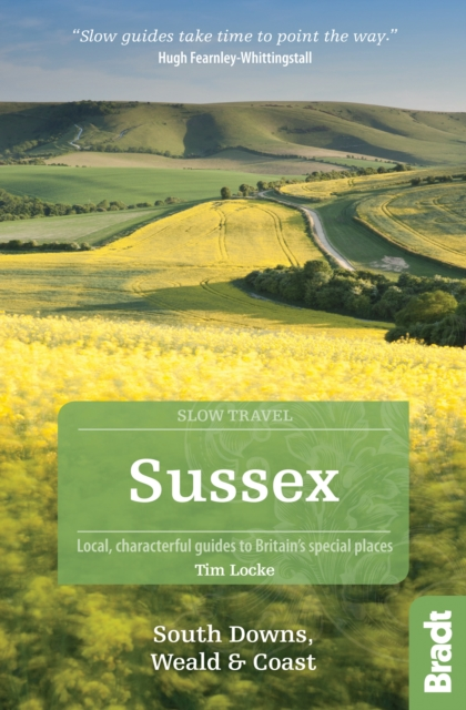 Go Slow: Sussex & the South Downs, Weald and Coast 9781784770426  Bradt Go Slow  Reisgidsen Kent, Sussex, Isle of Wight