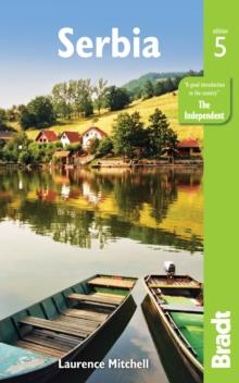 The Bradt Guide to Serbia | reisgids 9781784770563  Bradt   Reisgidsen Servië, Bosnië-Hercegovina, Macedonië, Kosovo, Montenegro