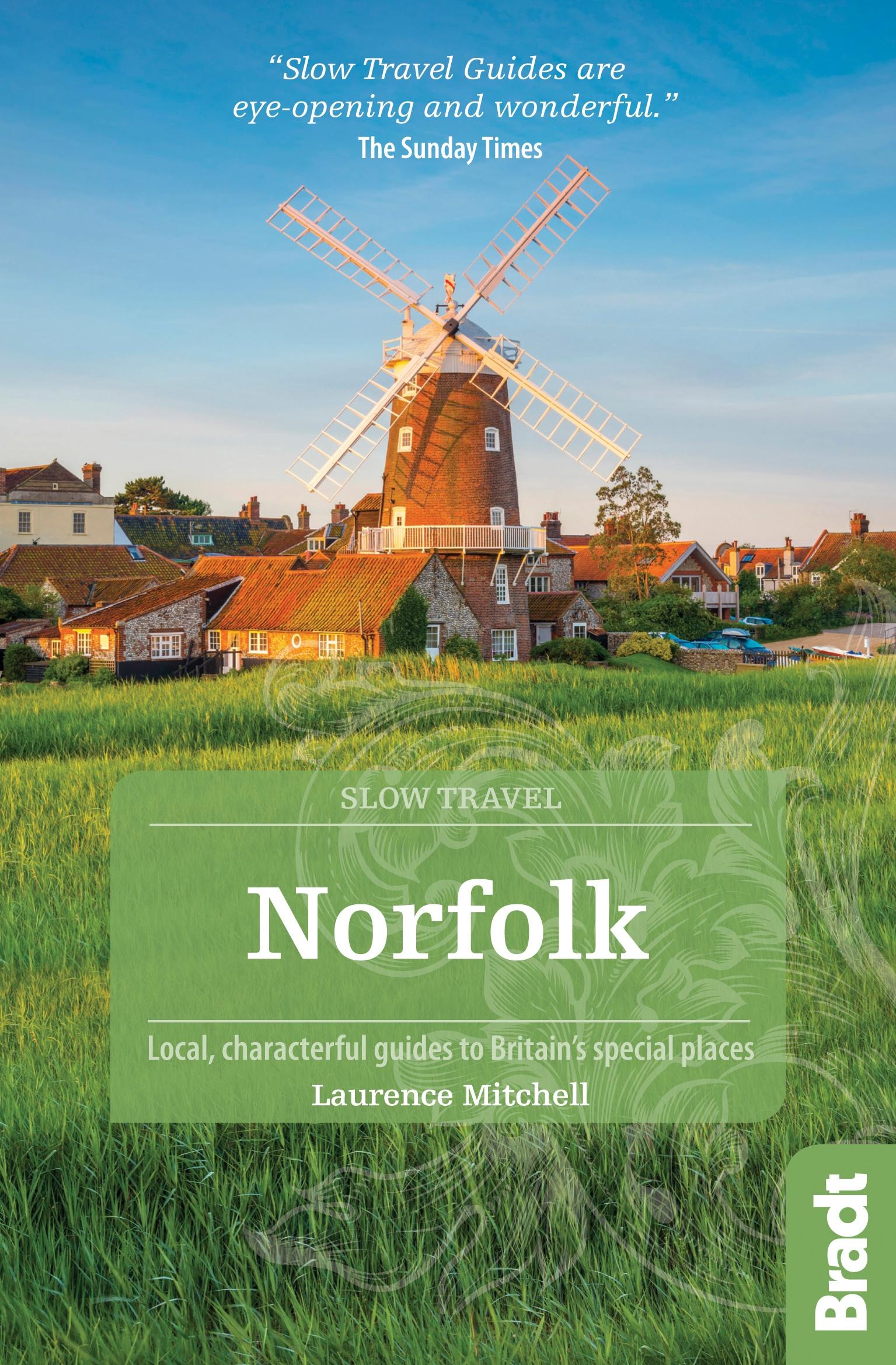 Go Slow: Norfolk 9781784770730  Bradt Go Slow  Reisgidsen Lincolnshire, Norfolk, Suffolk, Cambridge