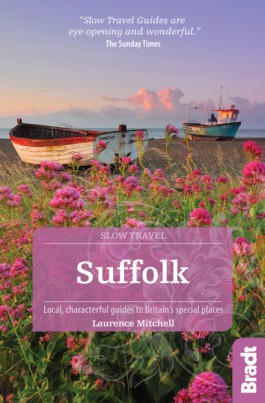 Go Slow: Suffolk 9781784770747  Bradt Go Slow  Reisgidsen Oost-Engeland, Lincolnshire, Norfolk, Suffolk, Cambridge