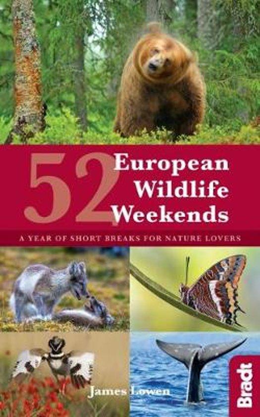 52 European Wildlife Weekends 9781784770839  Bradt   Natuurgidsen Europa