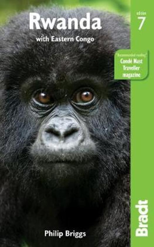 The Bradt Guide to Rwanda with Eastern Congo | reisgids 9781784770969  Bradt   Reisgidsen Uganda, Rwanda, Burundi, Ruwenzorigebergte