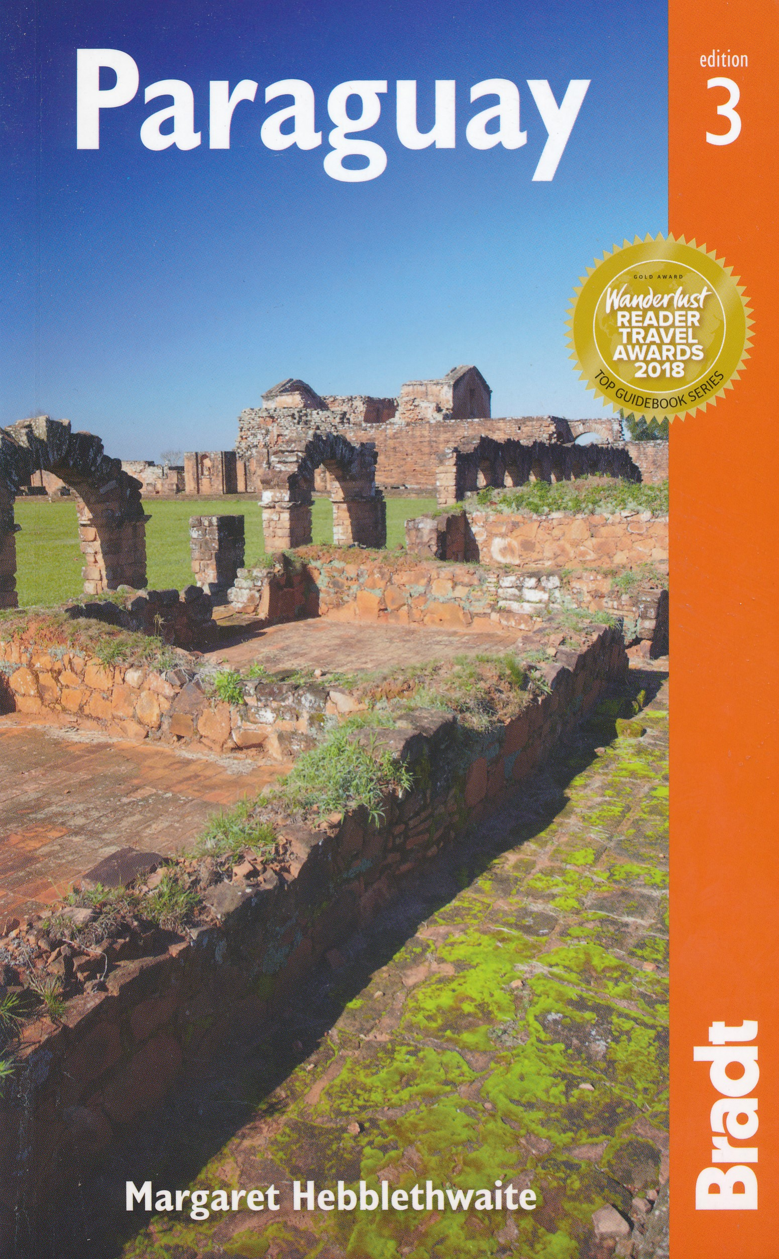 The Bradt Guide to Paraguay | reisgids 9781784770983 Margaret Hebblethwaite Bradt   Reisgidsen Paraguay, Uruguay