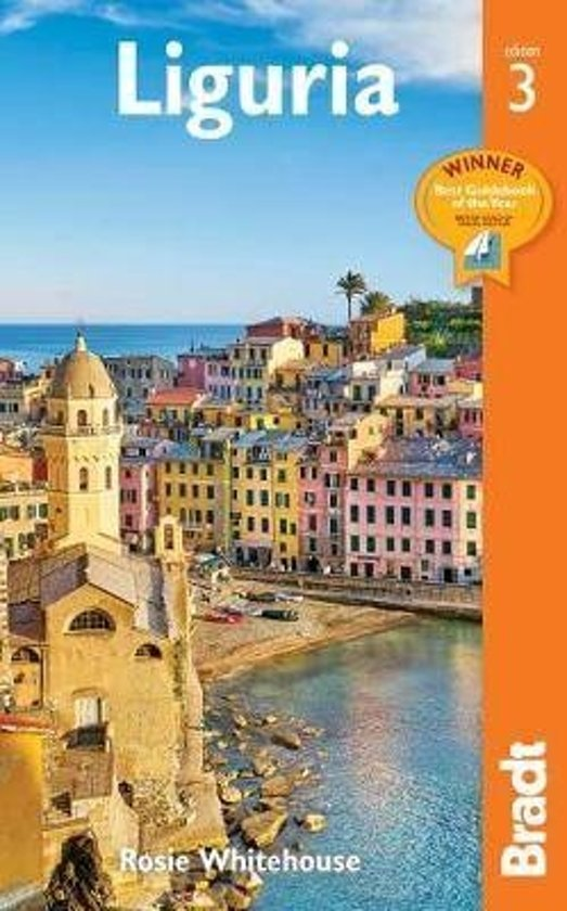 The Bradt Guide to Liguria / Italian Riviera | reisgids 9781784776343  Bradt   Reisgidsen Genua, Ligurië