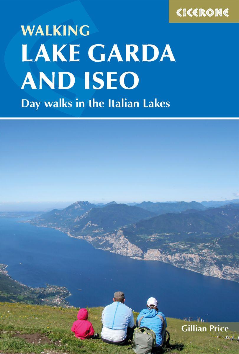 Walking Lake Garda and Iseo 9781786310248  Cicerone Press   Wandelgidsen Gardameer