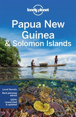Lonely Planet Papua New Guinea + Solomon Islands 9781786572165  Lonely Planet Travel Guides  Reisgidsen Papoea Nieuw-Guinea