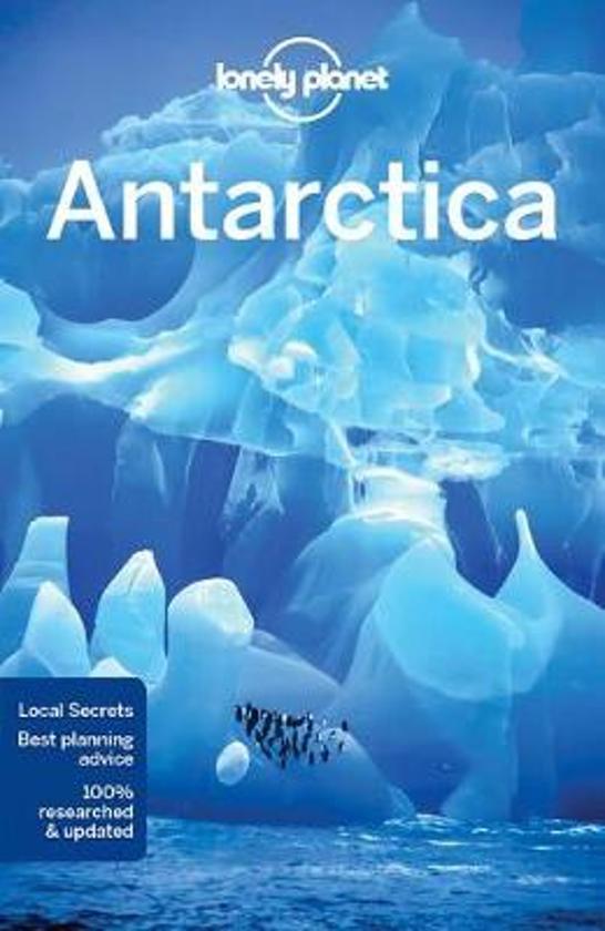 Lonely Planet Antarctica 9781786572479  Lonely Planet Travel Guides  Reisgidsen Antarctica