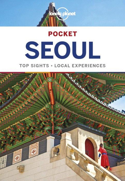 Seoul Lonely Planet Pocket Guide 9781786572639  Lonely Planet Lonely Planet Pocket Guides  Reisgidsen Noord-Korea, Zuid-Korea