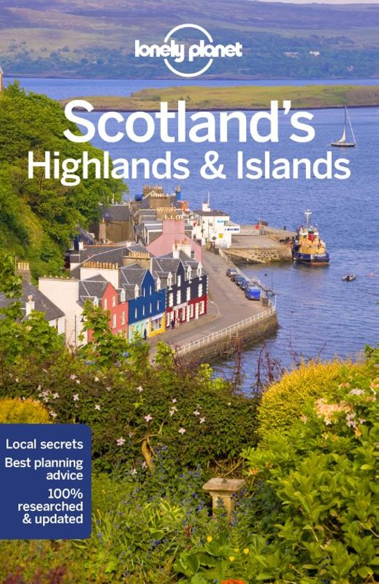 Lonely Planet Scotland's Highlands & Islands 9781786572868  Lonely Planet Travel Guides  Reisgidsen de Schotse Hooglanden (ten noorden van Glasgow / Edinburgh), Skye & the Western Isles