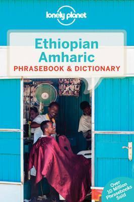 Ethiopian Amharic Lonely Planet phrasebook 9781786573292  Lonely Planet Phrasebooks  Taalgidsen en Woordenboeken Ethiopië, Somalië, Eritrea