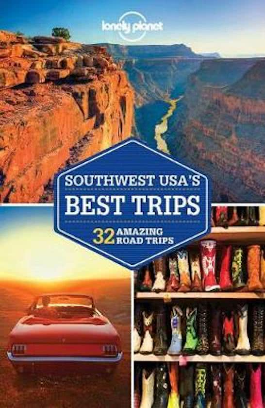 Southwest USA's Best Trips | Lonely Planet 9781786573452  Lonely Planet LP Best Trips  Reisgidsen VS-West, Rocky Mountains