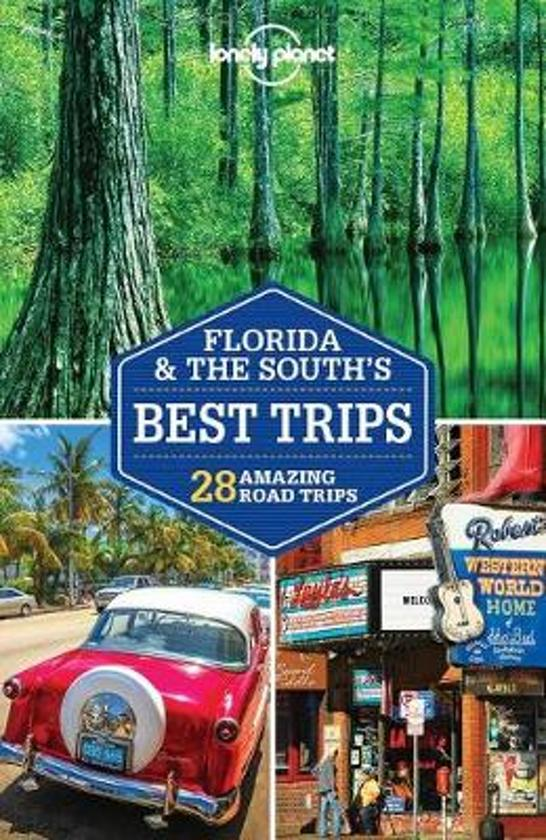Lonely Planet Florida & The South, Best Trips 9781786573469  Lonely Planet LP Best Trips  Reisgidsen Florida