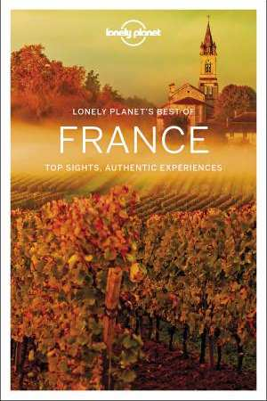 Best of France | Lonely Planet 9781786573933  Lonely Planet Best of ...  Reisgidsen Frankrijk