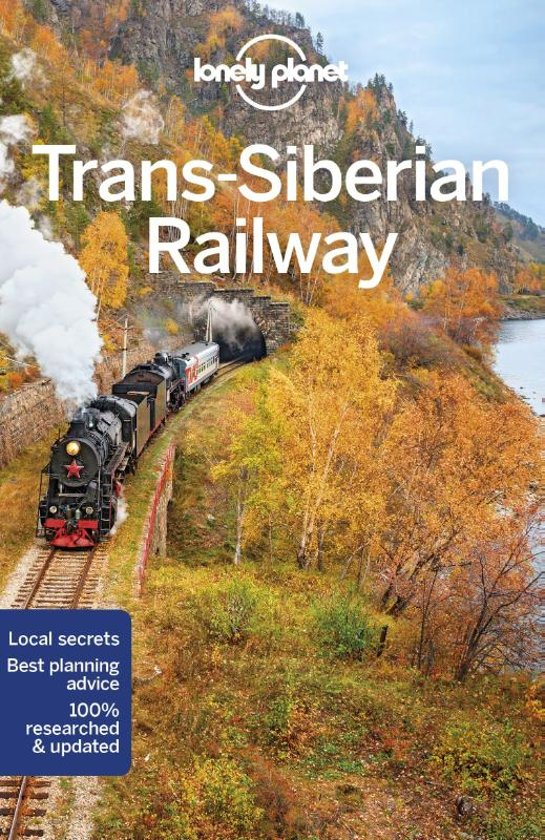 Lonely Planet Trans-Siberian Railway 9781786574596  Lonely Planet Travel Guides  Reisgidsen Siberië