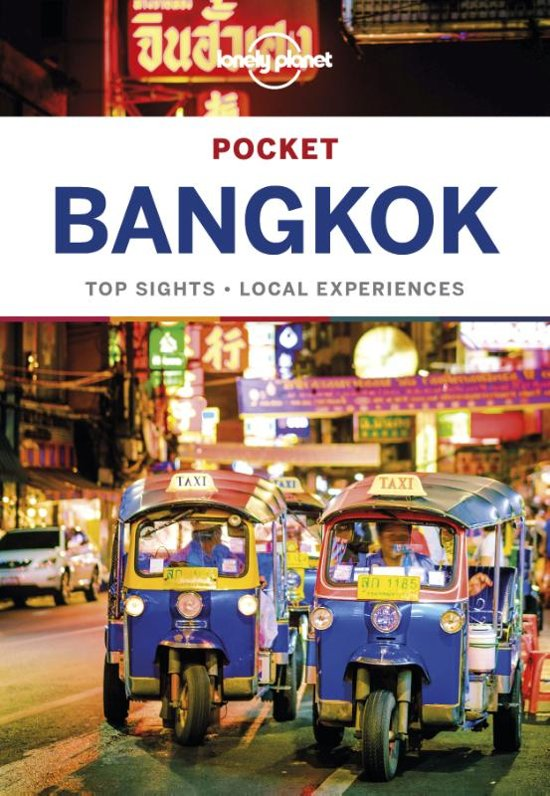 Bangkok Lonely Planet Pocket Guide 9781786575333  Lonely Planet Lonely Planet Pocket Guides  Reisgidsen Thailand