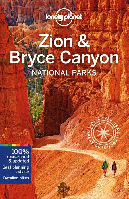 Lonely Planet Zion + Bryce Canyon National Parks 9781786575913  Lonely Planet NP Guides  Reisgidsen Colorado, Arizona, Utah, New Mexico