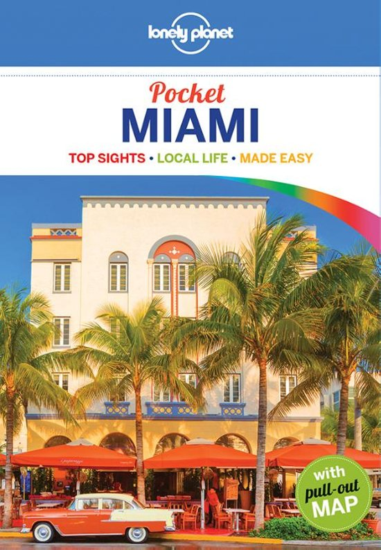 Miami Lonely Planet Pocket Guide 9781786577153  Lonely Planet Lonely Planet Pocket Guides  Reisgidsen Florida