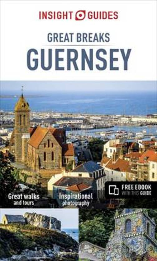 Insight Guides: Great Breaks Guernsey 9781786715661  APA InsightCompactGuides  Reisgidsen Guernsey