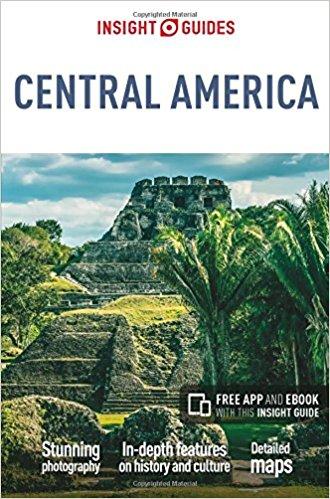 Insight Guide Central America 9781786716187  APA Insight Guides/ Engels  Reisgidsen Midden-Amerika