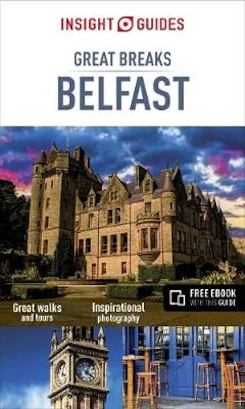Belfast Great Breaks 9781786716309  APA Insight Compact Guides  Reisgidsen Belfast, Ulster
