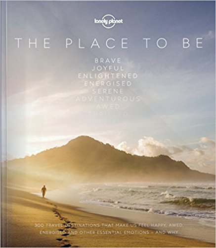 The Place to Be | Lonely Planet 9781787011250  Lonely Planet   Reisgidsen Wereld als geheel