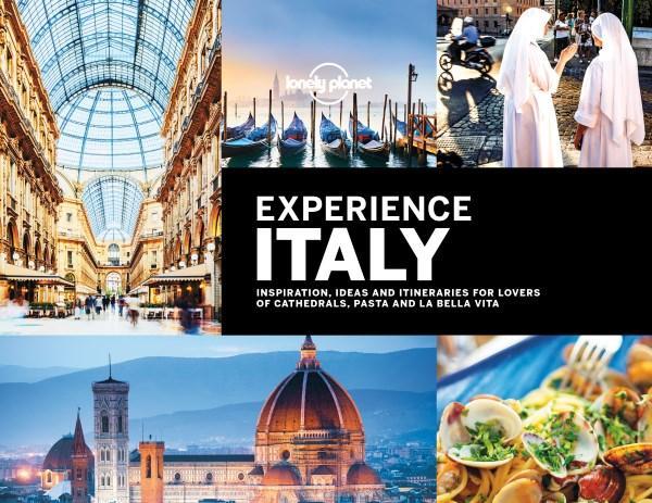 Lonely Planet Experience Italy 9781787013315  Lonely Planet   Fotoboeken, Reisgidsen Italië