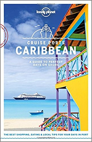Cruise Ports Caribbean 9781787014183  Lonely Planet   Reisgidsen Caribisch Gebied