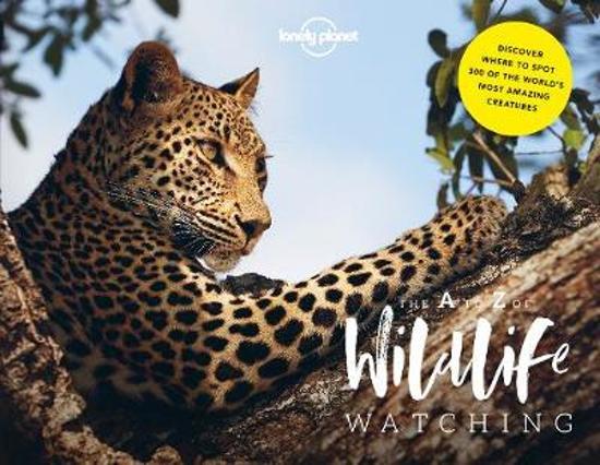 Wildlife Watching 9781787014312  Lonely Planet   Natuurgidsen Wereld als geheel