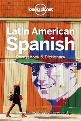 Spanish, Latin American Lonely Planet phrasebook 9781787014671  Lonely Planet Phrasebooks  Taalgidsen en Woordenboeken Zuid-Amerika (en Antarctica)