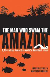 Swimming the Amazon 9781840246490 Matthew Mohike, Martin Strel Summersdale   Reisverhalen Zuid-Amerika (en Antarctica)