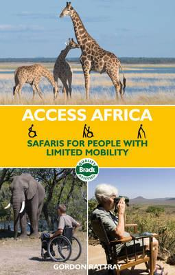 Safaris for People with Limited Mobility 9781841622866 Gordon Rattray Bradt   Reisgidsen Afrika