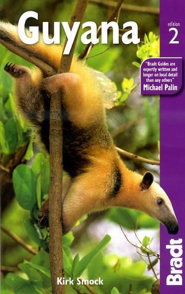 The Bradt Guide to Guyana | reisgids 9781841623580  Bradt   Reisgidsen Suriname, Frans en Brits Guyana