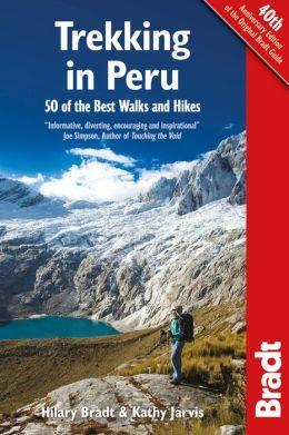 Peru Trekking | wandelgids 9781841624921 Hilary Bradt & Kathy Jarvis Bradt   Meerdaagse wandelroutes, Wandelgidsen Peru