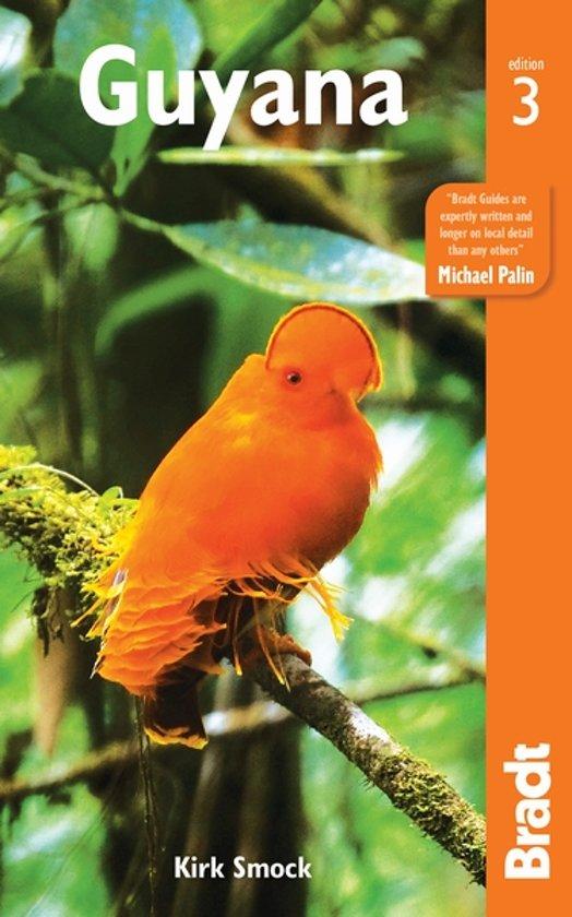 The Bradt Guide to Guyana | reisgids 9781841629292  Bradt   Reisgidsen Suriname, Frans en Brits Guyana