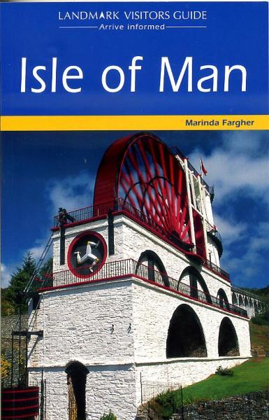 Isle of Man 9781843064589 Marinda Fargher Horizon Press Landmark visitors guide  Reisgidsen Northumberland, Yorkshire Dales & Moors, Peak District, Isle of Man