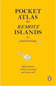 Pocket Atlas of Remote Islands 9781846143496 Schalansky, Judith Penguin   Reisverhalen Wereld als geheel