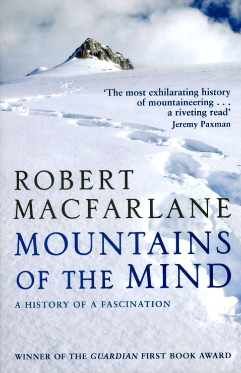Mountains of the mind 9781847080394 Macfarlane, Robert Penguin Books Ltd.   Bergsportverhalen Wereld als geheel