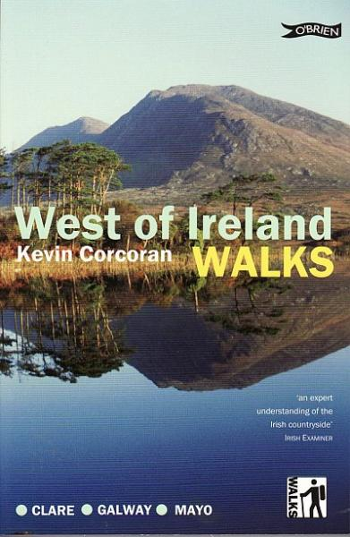 West of Ireland Walks 9781847172877 Kevin Corcoran O Brien Press   Wandelgidsen Galway, Connemara, Donegal