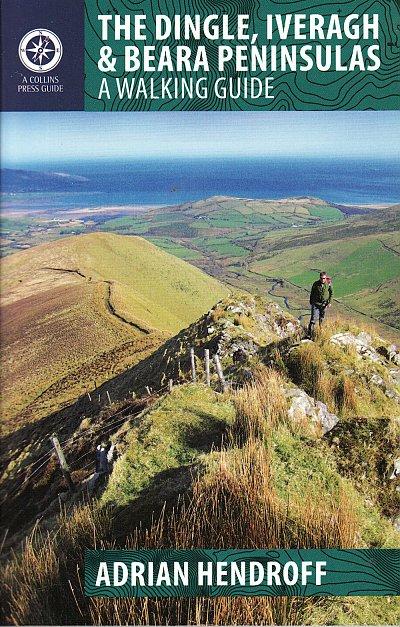 The Dingle, Iveragh & Beara Peninsulas 9781848891036  The Collins Press   Wandelgidsen Munster, Cork & Kerry