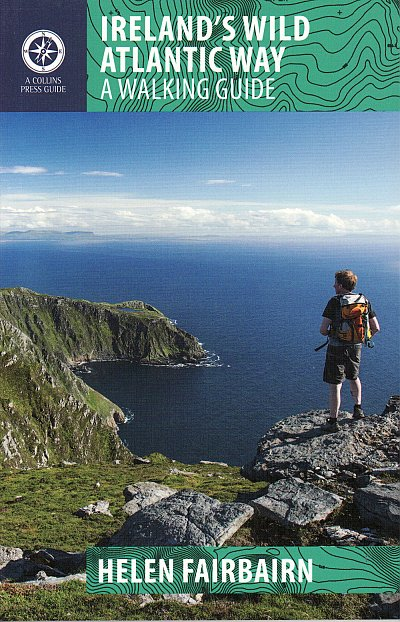 The Wild Atlantic Way - a walking guide 9781848892675 Helen Fairbairn The Collins Press   Wandelgidsen Galway, Connemara, Donegal, Munster, Cork & Kerry